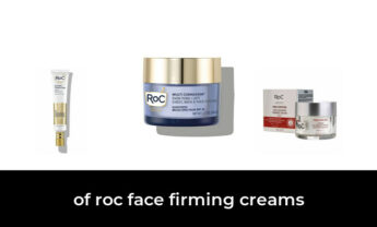 46 Best of roc face firming creams in 2021: According to Experts.
